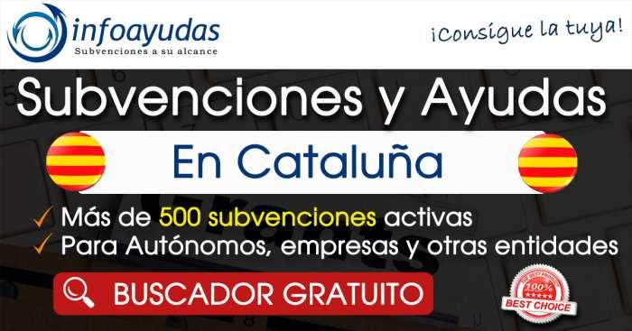 Buscar subvenciones en Cataluña(Barcelona, Gerona, Lérida y Tarragona)